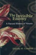 Invisible Enemy A Natural History of Viruses