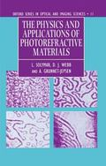 Physics and Applications of Photorefractive Materials