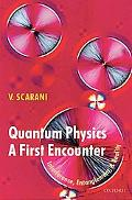 Quantum Physics A First Encounter Interference, Entanglement, And Reality