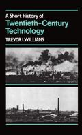Short History of Twentieth-Century Technology 1900-1950