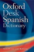 Oxford Spanish Desk Dictionary Spanish - English English - Spanish