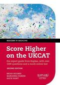 Score Higher on the UKCAT : The Expert Guide from Kaplan, with over 1000 Questions and a Moc...