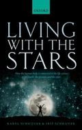 Living with the Stars : How the Human Body Is Connected to the Life Cycles of the Earth, the...