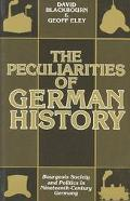 Peculiarities of German History Bourgeois Society and Politics in Nineteenth-Century Germany
