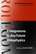 Prolegomena to Any Future Metaphysics That Will Be Able to Present Itself As Science With Tw...
