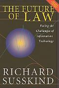 Future of Law Facing the Challenges of Information Technology