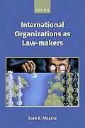 International Organizations as Law-Makers