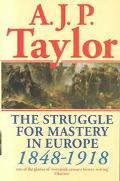 Struggle for Mastery in Europe 1848 1918