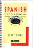 Spanish: Just for Business Study Guide