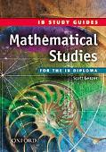 Mathematical Studies for the IB Diploma: IB Study Guides
