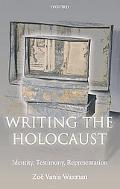 Writing the Holocaust Identity, Testimony, Representation
