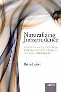 Naturalizing Jurisprudence Essays on American Legal Realism and Naturalism in Legal Philosophy