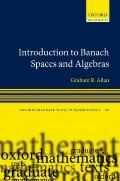 Introduction to Banach Spaces and Algebras (Oxford Graduate Texts/Maths 19)