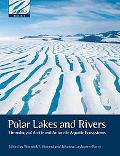 Polar Lakes and Rivers: Limnology of Arctic and Antarctic Aquatic Ecosystems