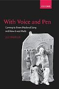 With Voice and Pen Coming to Know Medieval Song and How It Was Made