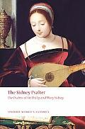 The Sidney Psalter: The Psalms of Sir Philip and Mary Sidney (Oxford World's Classics)
