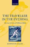 Traveller in the Evening - the Last Works of William Blake The Last Works of William Blake