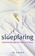 Sleepfaring A Journey Through the Science of Sleep