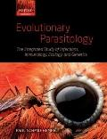 Evolutionary Parasitology: The Integrated Study of Infections, Immunology, Ecology, and Gene...
