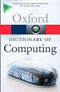 A Dictionary of Computing (Oxford Paperback Reference)
