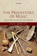 Prehistory of Music : Evolutionary Origins and Archaeology of Human Musicality