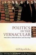 Politics in the Vernacular Nationalism, Multiculturalism, and Citizenship