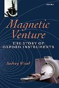 Magnetic Venture The Story of Oxford Instruments
