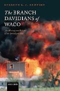 Branch Davidians of Waco The History And Beliefs of an Apocalyptic Sect