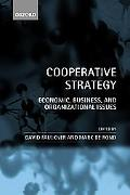 Cooperative Strategy Economic, Business, and Organizational Issues