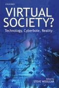 Virtual Society? Technology, Cyberbole, Reality