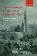 Episcopalianism in Nineteenth-Century Scotland Religious Responses to a Modernizing Society