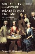 Sociability and Power in Late-Stuart England The Cultural Worlds of the Verneys 1660-1720