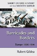 Barricades and Borders Europe 1800-1914