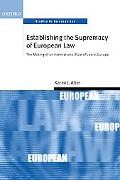 Establishing the Supremacy of European Law The Making of an International Rule of Law in Europe