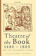 Theatre of the Book 1480-1880 Print, Text, and Performance in Europe