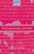 Fragmentary Latin Poets Edited With Commentary