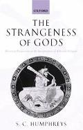 Strangeness of Gods Historical Perspectives on the Interpretation of Athenian Religion
