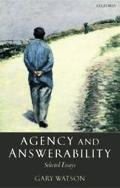 Agency And Answerability Selected Essays