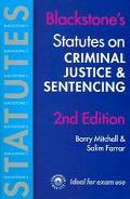 Blackstone's Statutes On Criminal Justice And Sentencing 2004/2005
