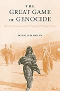 Great Game of Genocide Imperialism, Nationalism, And the Destruction of the Ottoman Armenians