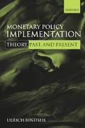 Monetary Policy Implementation Theory, Past, And Present
