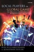 Local Players In Global Games The Strategic Constitution Of A Multinational Corporation