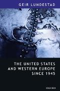 United States And Western Europe Since 1945 From Empire by Invitation to Transatlantic Drift