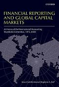 Financial Reporting and Global Capital Markets A History of the International Accounting Sta...