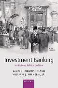 Investment Banking Institutions, Politics, and Law