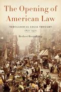 Opening of American Law : Neoclassical Legal Thought, 1870-1970