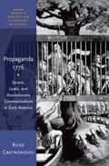 Propaganda 1776 : Secrets, Leaks, and Revolutionary Communications in Early America
