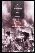 Century of Conflict : War, 1914-Present