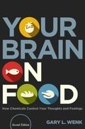 Your Brain on Food : How Chemicals Control Your Thoughts and Feelings, Second Edition