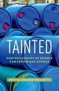 Tainted : Exposing Bad Science, Practicing Philosophy of Science